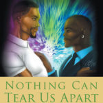 Nothing Can Tear Us Apart…?
